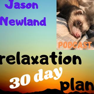 30 day RELAXATION PLAN podcast