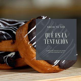 4 La vida dentro de ti: La tentación en la vida espiritual