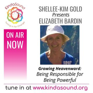 Being Responsible for Being Powerful | Elizabeth Bardin on Growing Heavenward with Shellee-Kim Gold