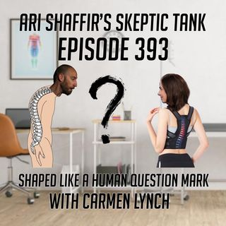 #393: Shaped Like a Human Question Mark (@CarmenComedian)