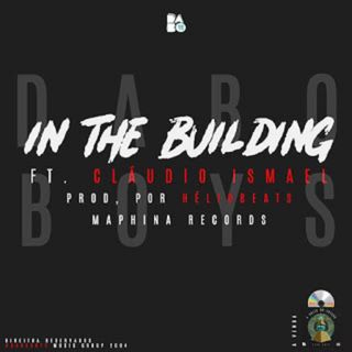 Dabo Boys  Claudio Ismael - In The Building (BAIXAR AQUI MP3)