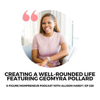 Creating a well-rounded life featuring Geomrya Pollard