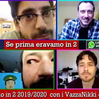 325 - Se prima con i VazzaNikki - 25.04.2020