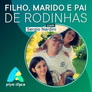 Filho, marido e pai de rodinhas com Sergio Nardini