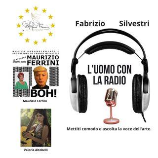 L'uomo con la radio incontra Maurizio Ferrini e Valeria Altobelli.