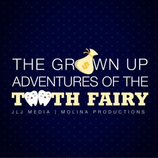 Grown Up Adventures of the Tooth Fairy