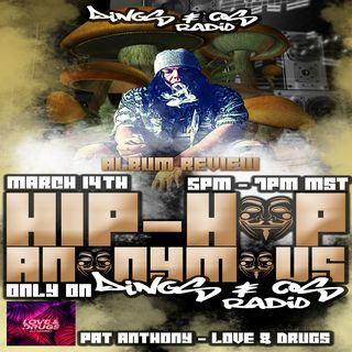 Hip Hop Anonymous Vol.1 W/Pat Anthony Love & Drugs Album Review (3-14-18)