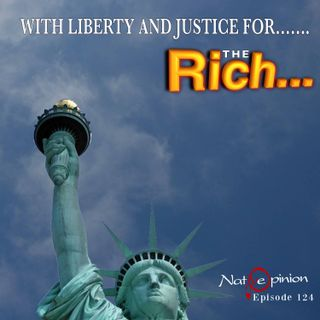 WITH LIBERTY AND JUSTICE FOR…….THE RICH.