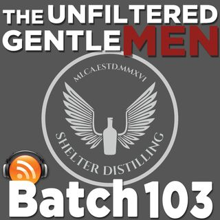 Batch103: Shelter Distilling's Jason Senior & Matt Hammer