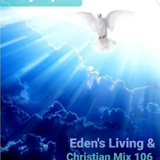 Christian MIX 106* HOLY SPIRIT Eden's Living