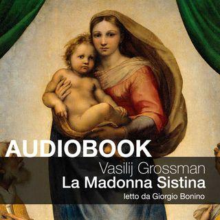 La Madonna Sistina - Vasilij Grossman
