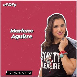 Episodio 10 | Entrevista a Marlene Aguirre