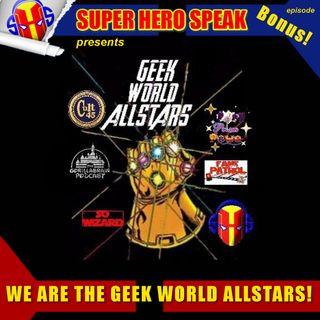 BONUS: WE ARE THE GEEK WORLD ALLSTARS!