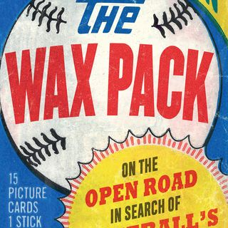 Books on Sports: Author Brad Balukjian The Wax Pack: On the Open Road in Search of Baseball's Afterlife