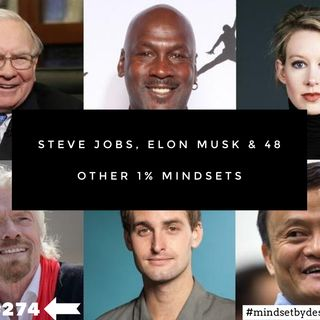 #274: Steve Jobs, Elon Musk & 48 Other 1% Mindsets