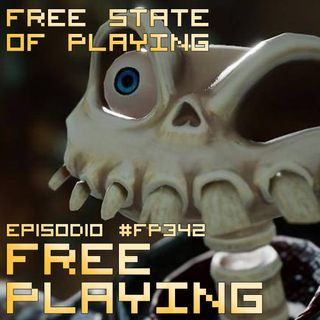 Free Playing #FP342: FREE STATE OF PLAYING