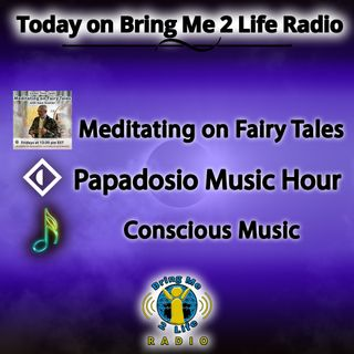 Conscious Music & Meditating on Fairy Tales