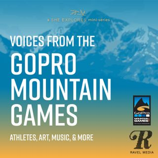 Arielle Shipe - Voices from the GoPro Mountain Games, Episode 4