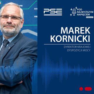 Pod Najwyższym Napięciem, odc. 1: Marek Kornicki o pracy systemu elektroenergetycznego