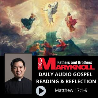 Feast of the Transfiguration of the Lord, Matthew 17:1-9, Daily Gospel Reading and Reflection
