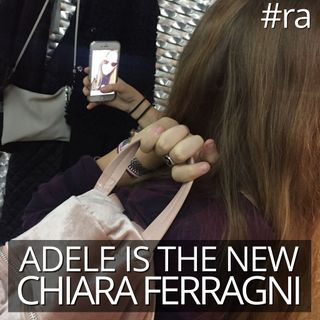 #ra Adele is the nuova Chiara Ferragni
