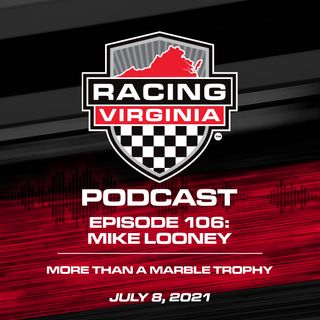 106. Mike Looney: More Than A Marble Trophy