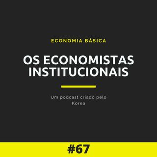 Economia Básica - Os economistas institucionais - 67