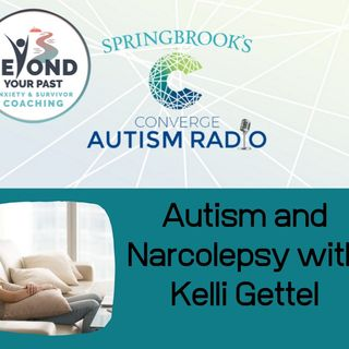 Autism and Narcolepsy with Kelli Gettel