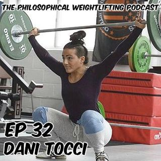 Episode 32: An Interview with Dani Tocci (Weightlifter and Mental Performance Coach)