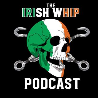 Irish Whip DRAFT DAY Shenanigans and Pro Wrestling TALK!