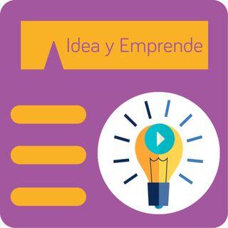 Idea y Emprende - Programa Especial