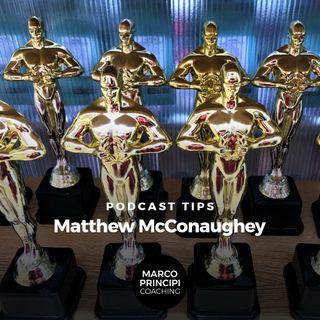 "Podcast Tips""Matthew McConaughey"""