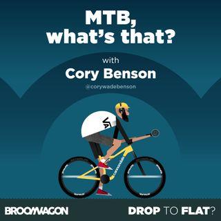 Cory Benson – Mountain Bike technicalities #DropToFlat