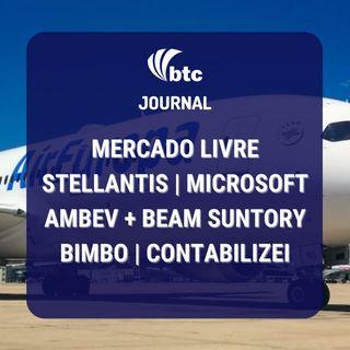 Mercado Livre, Stellantis, Ambev + Beam Suntory, Bimbo e Contabilizei | BTC Journal 21/01/21