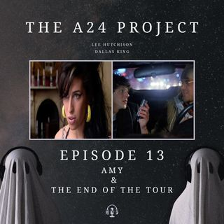 13 - Amy & The End of the Tour