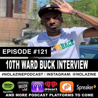 Episode #121 Music Artist 10TH WARD BUCK Interview