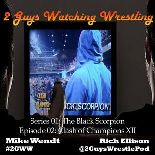 The Black Scorpion: Clash of Champions XII (S01E02 - 2 Guys Watching Wrestling)