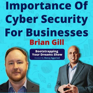 077 | Importance Of Cyber Security For Businesses | Data Recovery & Data Forensics | Brian Gill