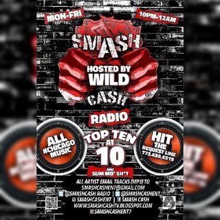 #SmashCashRadio Presents Top Ten At 10p And Sum Mo 💩! Jan 5th