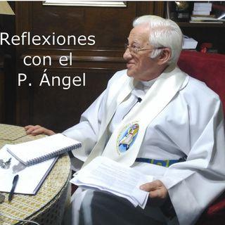 Reflexiones con el Padre Ángel