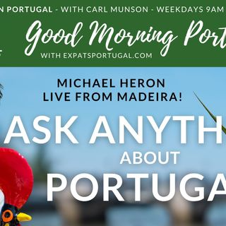 Live from Madeira | Ask ANYTHING about Portugal with Michael Heron on the GMP!