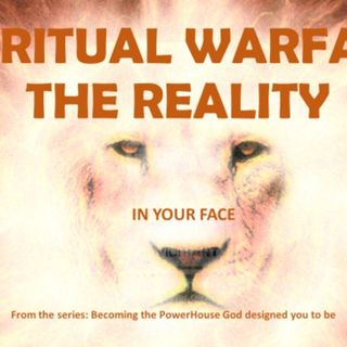 NEW SERIES ON SPIRITUAL WARFARE INTRO   REALITY