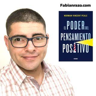 EL PODER DEL PENSAMIENTO POSITIVO - Norman Vincent Peal - Resumenes de Libros│Episodio 50│ Liderazgo con Fabian Razo