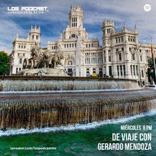 05 DE VIAJE CON GERARDO MENDOZA | MADRID
