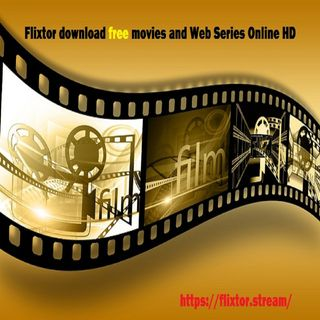 Flixtor - Hollywood Movie Entertaining Platform