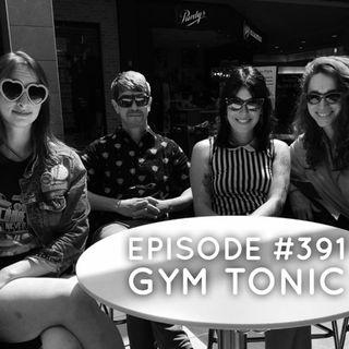 WR391: Gym Tonic