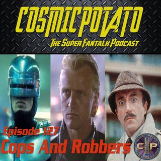 Episode 127: Cops and Robbers