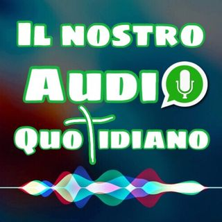 Il nostro audio quotidiano