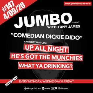 Jumbo Ep:147 - 04.09.20 - Comedian Dickie Dido