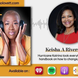 Keisha A Rivers - Facilitated outcomes and CHANGE  S15 E1